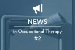 News Updates in Occupational Therapy #2