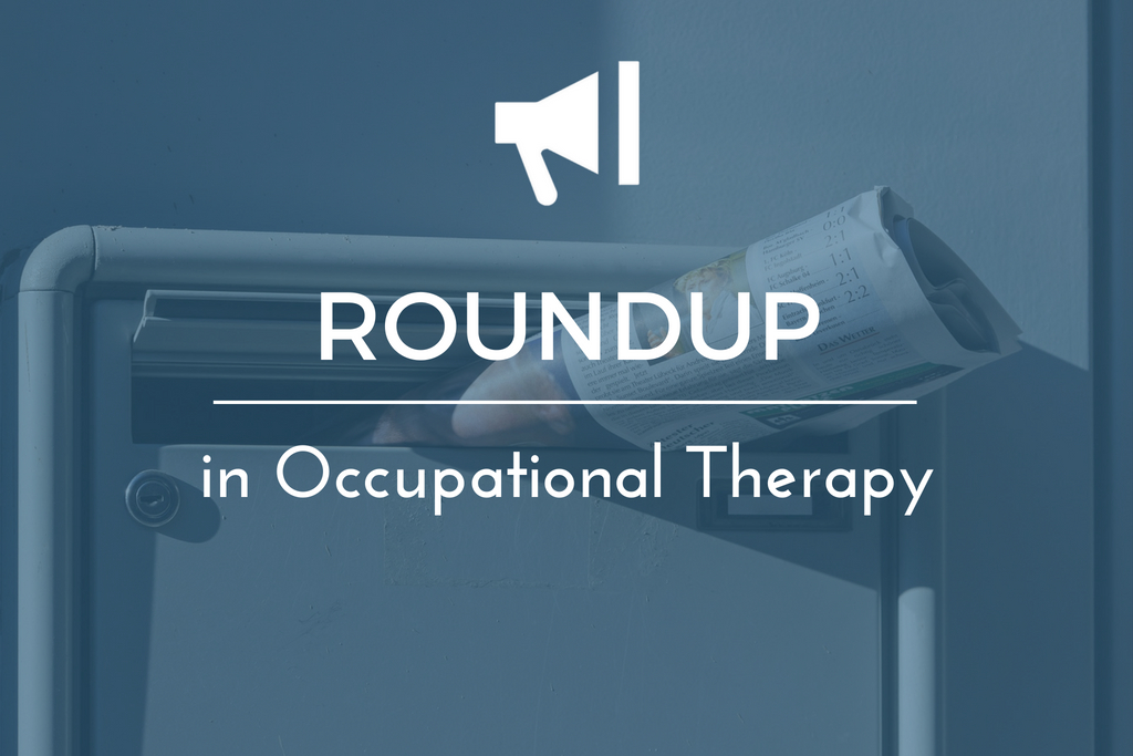 Occupational Therapy News Roundup May 25 2018