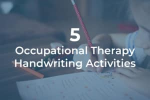 5 OT Handwriting Activities for Children